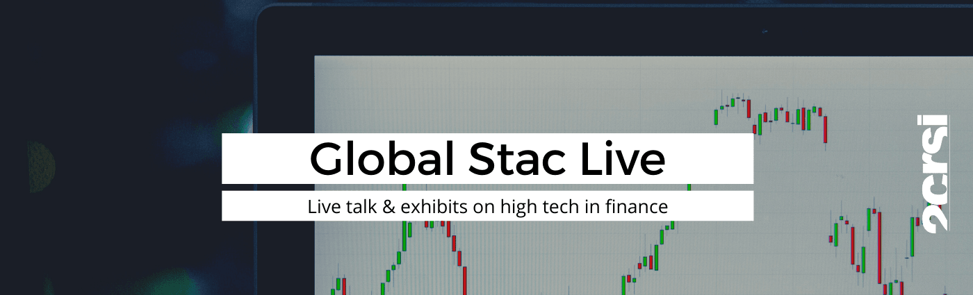 Global Stac Live 2CRSi High tech in Finance